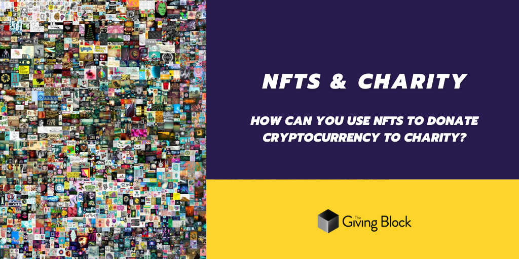 NFTs & Charity: How Can You Use NFTs to Donate Cryptocurrency to Charity?